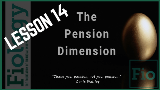 Fiology Lesson 14: The Pension Dimension