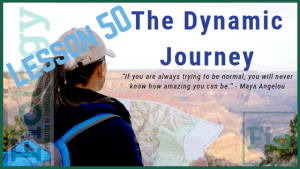 Fiology Lesson 50: The Dynamic Journey