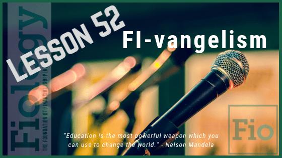 Fiology Lesson 52: FI-vangelism