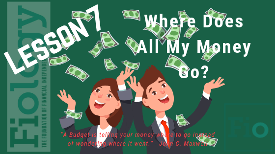 Fiology Lesson 7: Where Does All My Money Go?