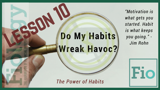 This is a header image for the Fiology Lesson Bad Habits - Break Them Before They Break You. It depicts a magnifying glass over the words Do My Habits Wreak Havoc? to indicate that we need to take a deeper look at our habits and how we can change them to improve our lives.