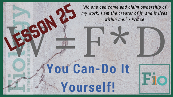 This is the header image for Fiology Lesson Investing in Yourself by Doing It Yourself. It is Lesson 25 and has the work equals force times distance equation and motivational quote.