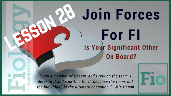 Fiology Lesson 28: Join Forces For FI: Is Your Significant Other On Board?