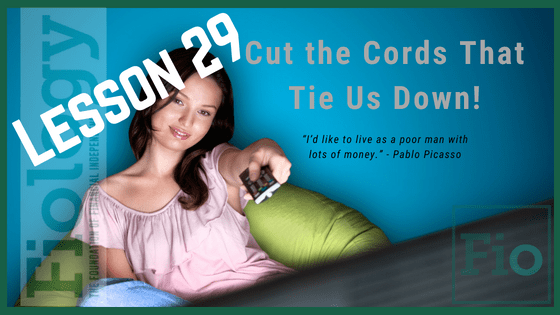 Fiology Lesson that discusses cutting the cord to include streaming options and how doing so may positively impact your Financial Independence Journey.