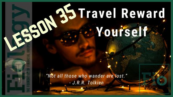 Fiology Lesson 35: Travel Reward Yourself