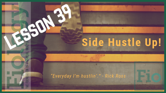 Fiology Lesson 39: Side Hustle Up!