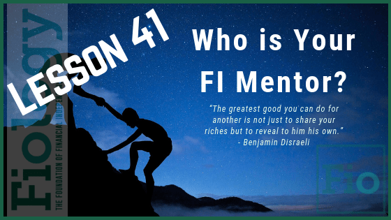Fiology Lesson 41: Who is Your Financial Independence Mentor?