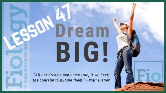 Fiology Lesson 47: Dream Big!