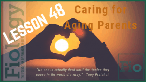 Fiology Lesson 48: Caring For Aging Parents