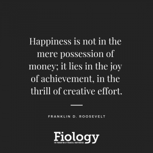 Happiness Is Not The Mere Possession of Money