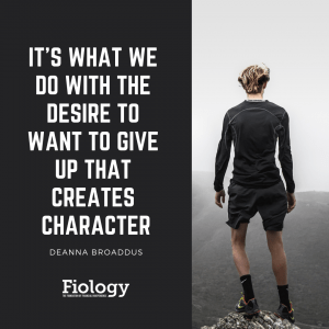It_s What We Do With The Desire To Want To Give Up That Creates Character