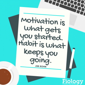 Motivation is what gets you started