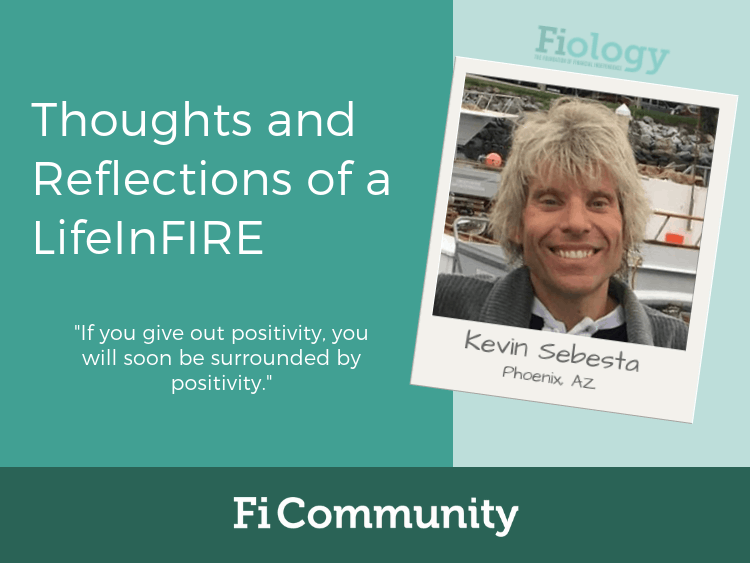 Thoughts and Reflections of a LifeInFIRE by Kevin Sebesta