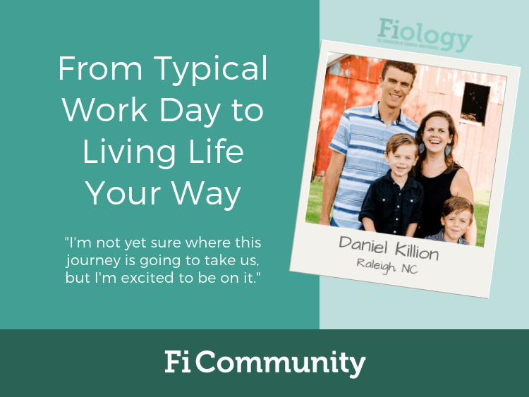 From Typical Work Day to Living Life Your Way by Daniel Killion