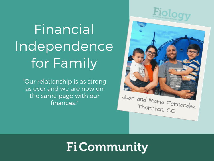 Financial Independence for Family by Juan and Maria Fernandez - Fiology