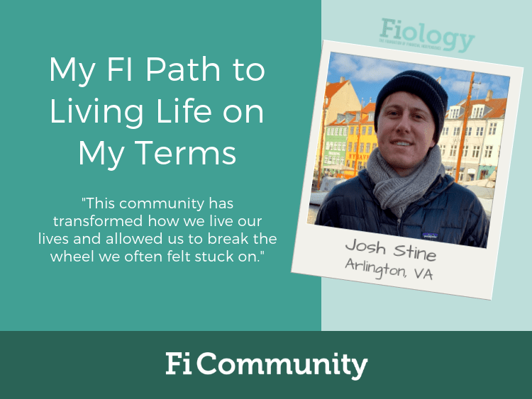 My FI Path to Living Life on My Terms by Josh Stine - Fiology
