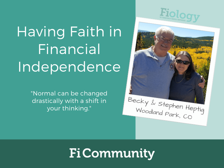 Having Faith in Financial Independence by Becky and Stephen Heptig - Fiology